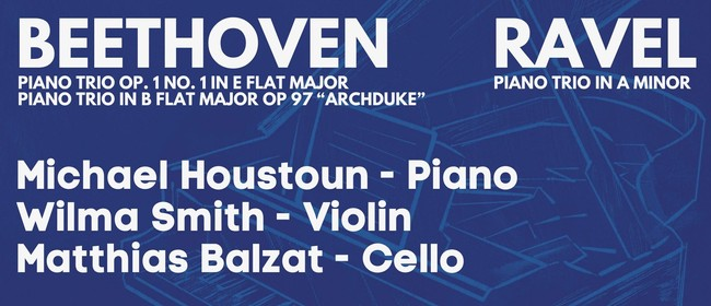 Beethoven & Ravel Piano Trios featuring Michael Houstoun: CANCELLED