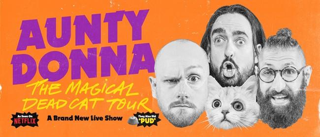 Aunty Donna - The Magical Dead Cat Tour