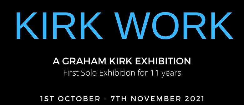 Kirk Work - A Graham Kirk Exhibition
