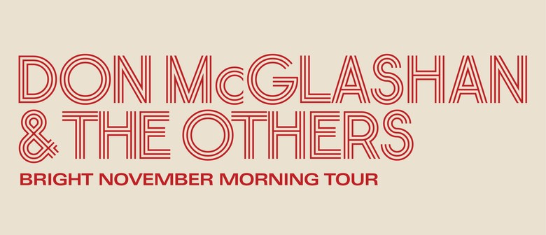 Don McGlashan & The Others - Bright November Morning Tour: CANCELLED