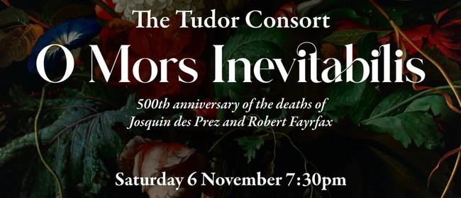 O Mors Inevitabilis - The Tudor Consort