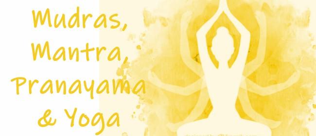 Mudras, Mantra, Pranayama & Yoga