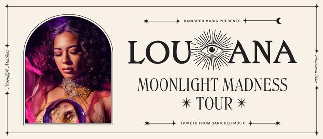 LOU'ANA Moonlight Madness Tour