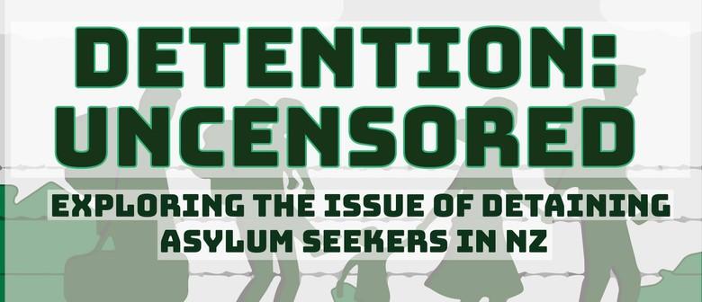 Detention: Uncensored