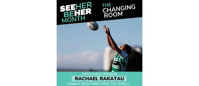 The Changing Room: Rachael Rakatau