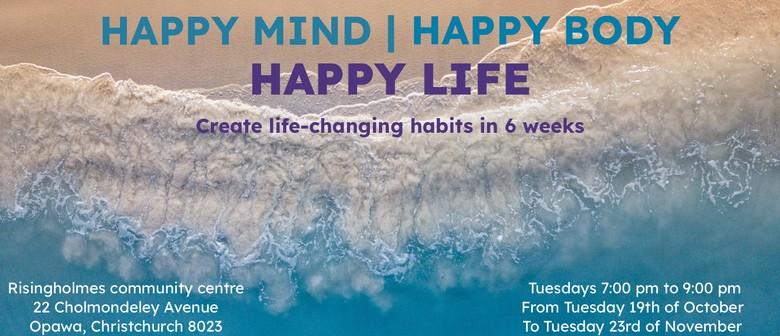 Happy Mind, Happy Body, Happy Life