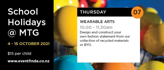 School Holiday @ MTG - Wearable Arts
