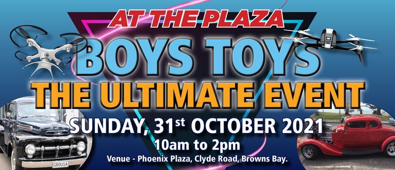 Boys Toys - The Ultimate Event