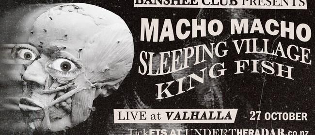 Macho Macho, Sleeping Village, King Fish
