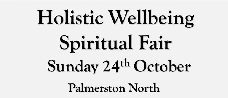 Palmerston North Holistic Wellbeing Spiritual Fair