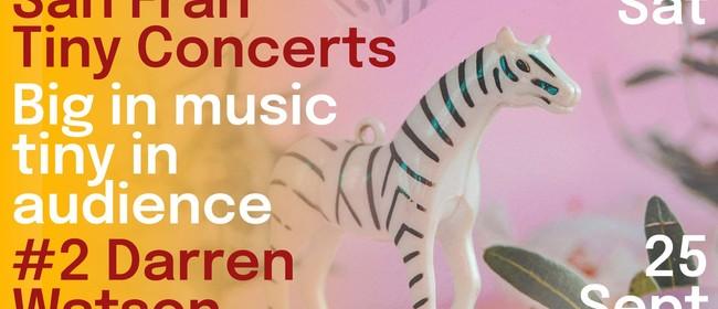 San Fran Tiny Concerts: Darren Watson