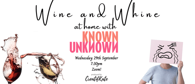 Wine and Whine at Home with Known Unknown