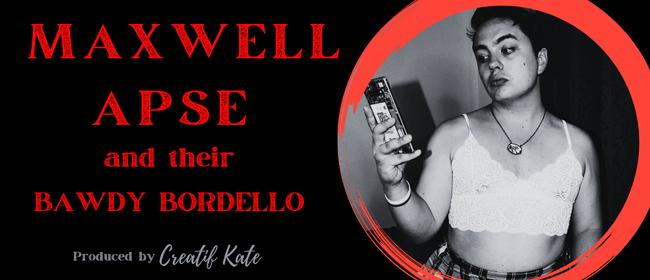 Maxwell Apse and their Bawdy Bordello