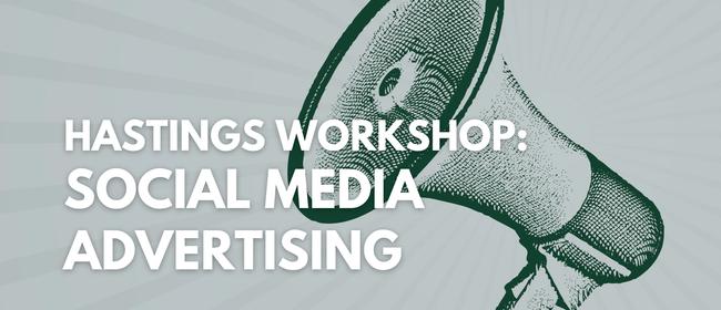 Hastings Workshop: Social Media Advertising