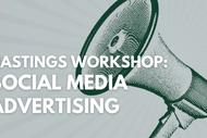 Hastings Workshop: Social Media Advertising: CANCELLED