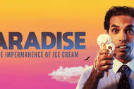 Image for event: Paradise or the Impermanence of Ice Cream: CANCELLED
