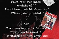 Paint Your Own Mask, Town Meeting, Open Jam