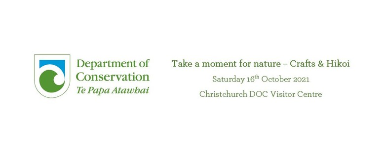 Take a moment for nature - Crafts and Hikoi