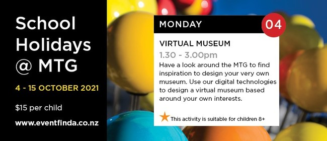School Holiday @ MTG - Virtual Museum
