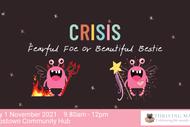 Crisis: Fightful Foe or Beautiful Bestie