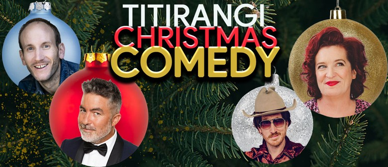 Titirangi Christmas Comedy - Dai Henwood & Friends