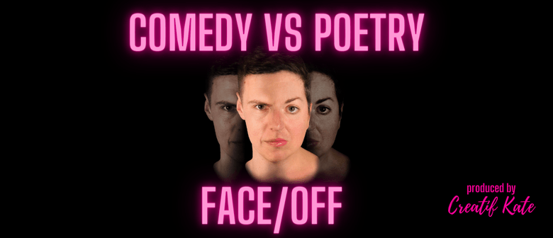 Comedy vs Poetry FACE/OFF