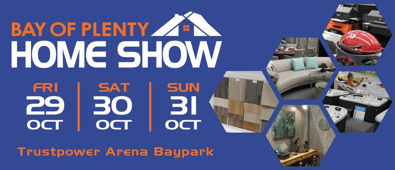 Bay of Plenty Home Show: CANCELLED