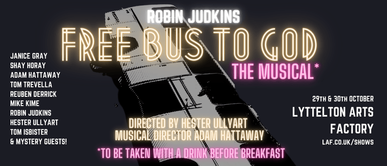 Robin Judkins' Free Bus To God - The Musical