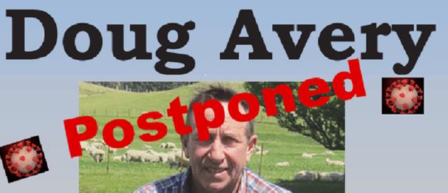 Doug Avery in the Rai: POSTPONED
