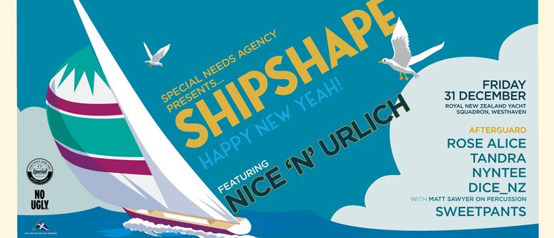 ShipShape NYE ft. Nice n Urlich