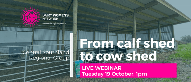 From Calf Shed to Cow Shed