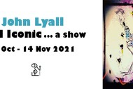 Image for event: JOHN LYALL - Still Iconic... a show