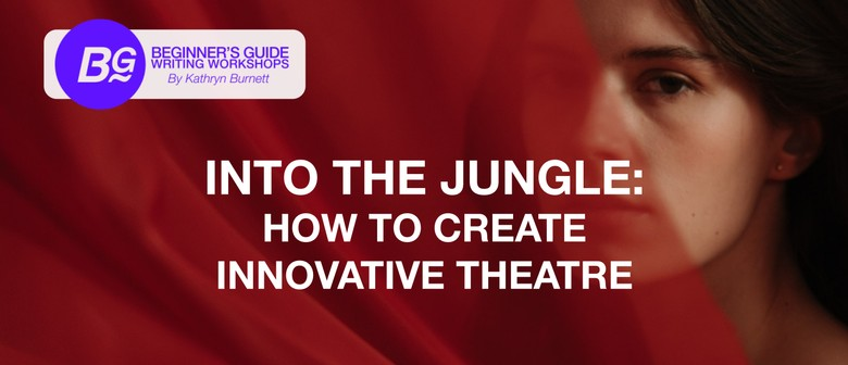Into the Jungle: How to Create Innovative Theatre