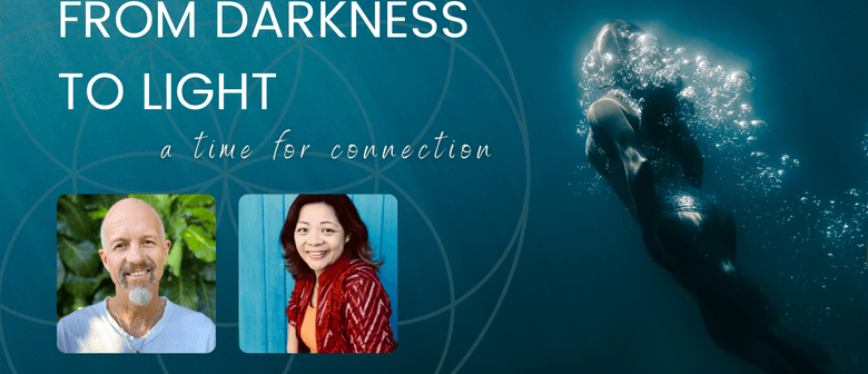 From Darkness To Light - A Time For Connection