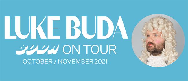 Luke Buda - BUDA Album Release Tour: POSTPONED