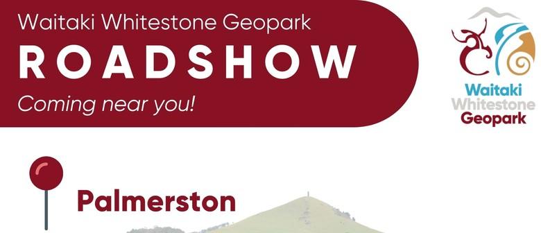 Waitaki Whitestone Geopark Roadshow - Palmerston