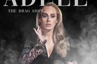 Image for event: Adele - The Drag Show