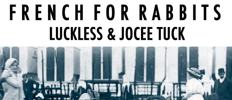 French for Rabbits, Luckless & Jocee Tuck