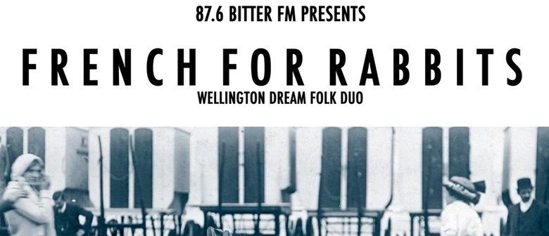 French for Rabbits- Wellington Dream Folk Duo