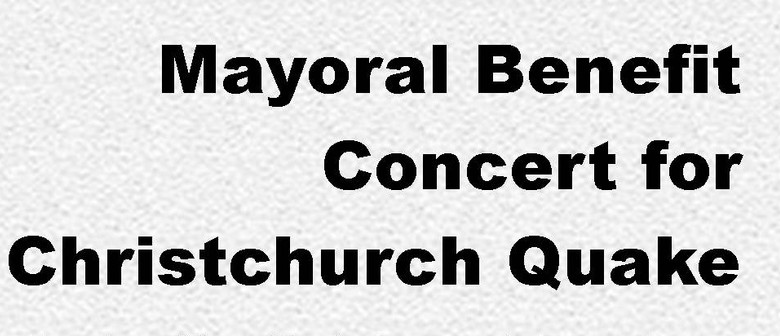 Mayoral Benefit Concert for Christchurch Quake