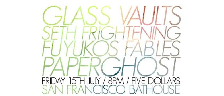 Glass Vaults, Seth Frightening, Fuyukos Fables & Paperghost
