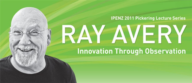 Innovation Through Observation - Ray Avery
