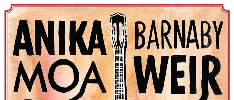 Anika Moa & Barnaby Weir - The Acoustic Tour