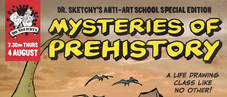 Dr Sketchy's Anti-Art School: Mysteries of Prehistory