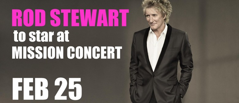 Mission Estate Concert - Starring Rod Stewart: SOLD OUT