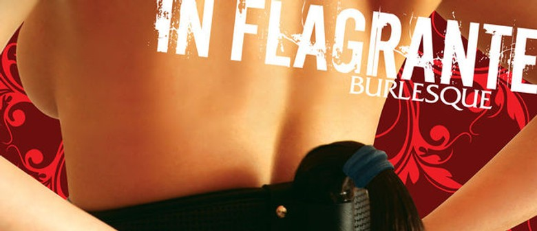 In Flagrante - A Darker Shade of Burlesque