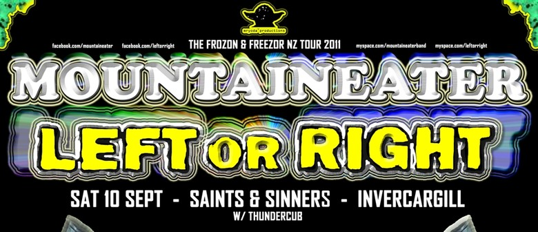 Mountaineater & Left Or Right - Frozon & Freezor NZ Tour