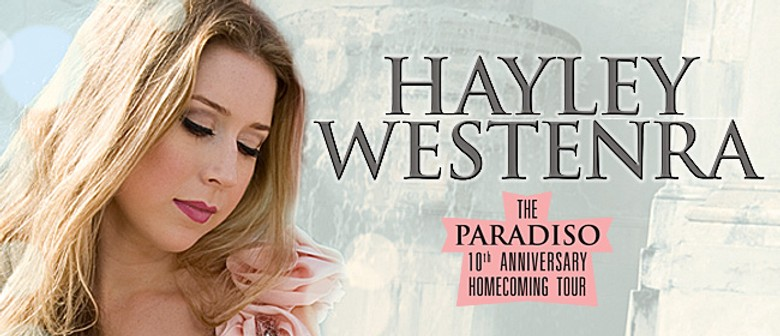 Hayley Westenra – 10th Anniversary Homecoming Tour