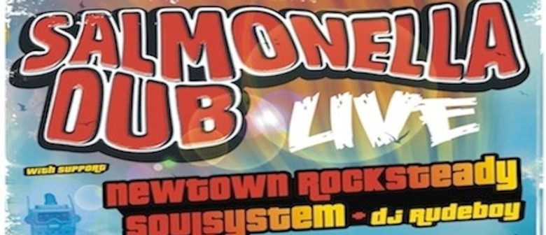 Salmonella Dub with Newtown Rocksteady and Soulsystem: CANCELLED