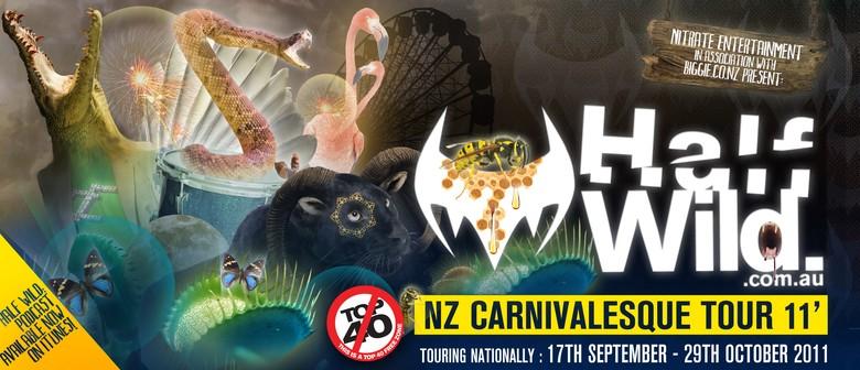Half Wild - NZ Carnivalesque Tour '11